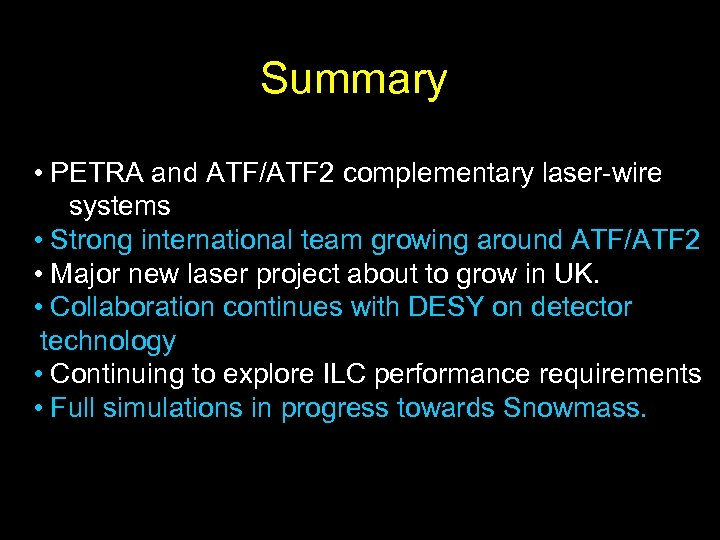 Summary • PETRA and ATF/ATF 2 complementary laser-wire systems • Strong international team growing