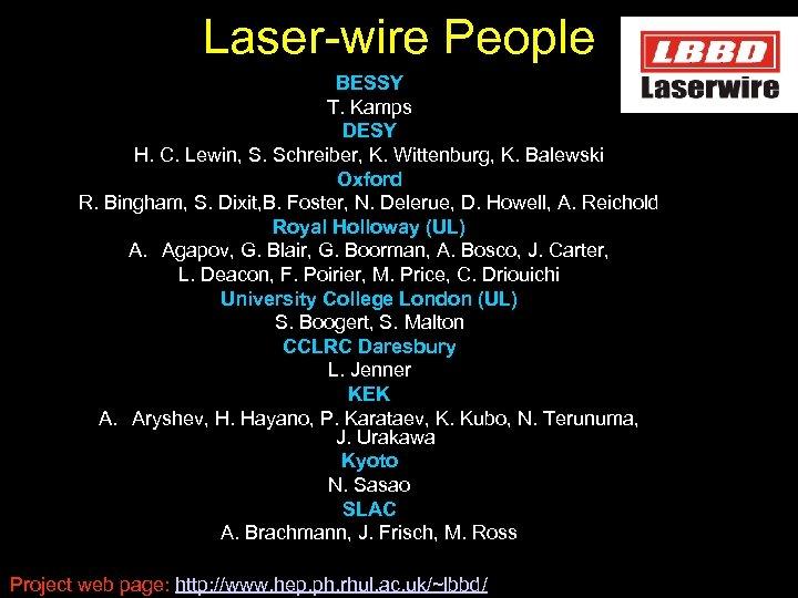 Laser-wire People BESSY T. Kamps DESY H. C. Lewin, S. Schreiber, K. Wittenburg, K.