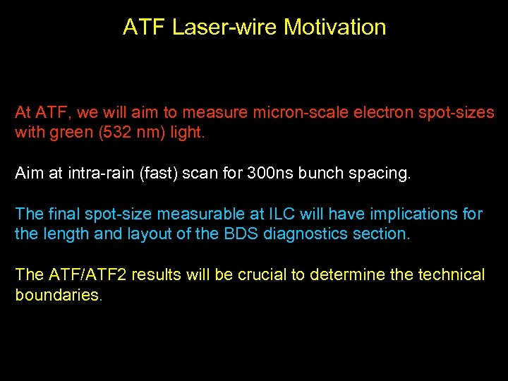 ATF Laser-wire Motivation At ATF, we will aim to measure micron-scale electron spot-sizes with