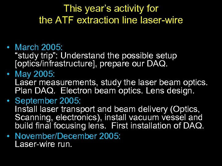 """This year's activity for the ATF extraction line laser-wire • March 2005: """"study trip"""":"""