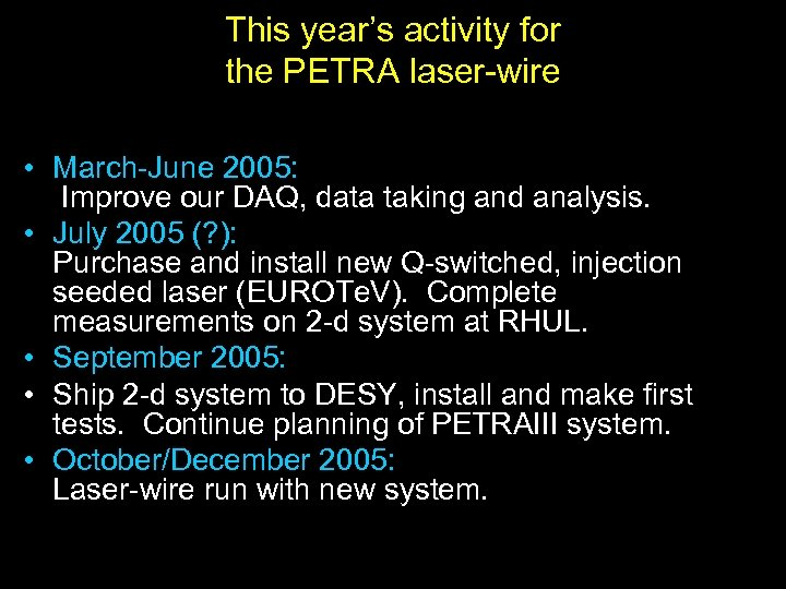 This year's activity for the PETRA laser-wire • March-June 2005: Improve our DAQ, data