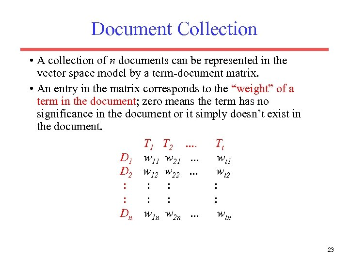 Document Collection • A collection of n documents can be represented in the vector
