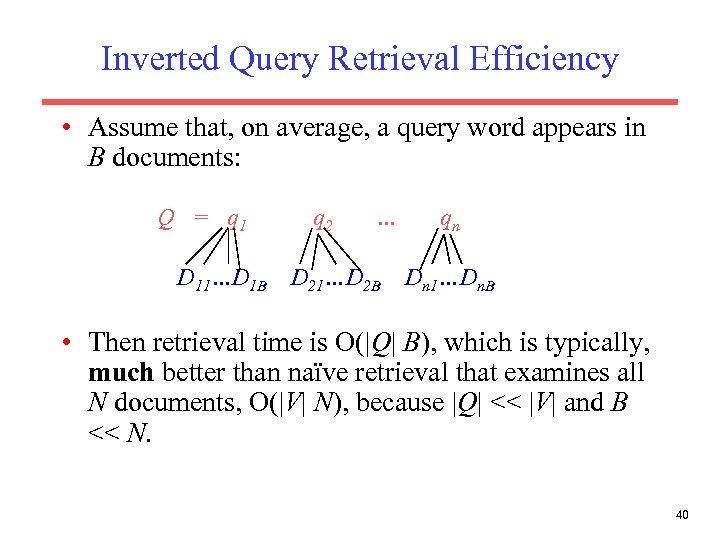 Inverted Query Retrieval Efficiency • Assume that, on average, a query word appears in
