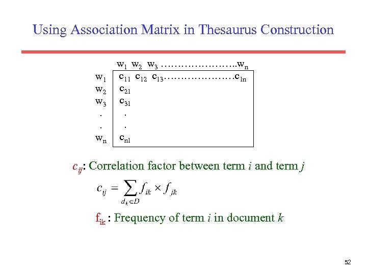 Using Association Matrix in Thesaurus Construction w 1 w 2 w 3. . wn