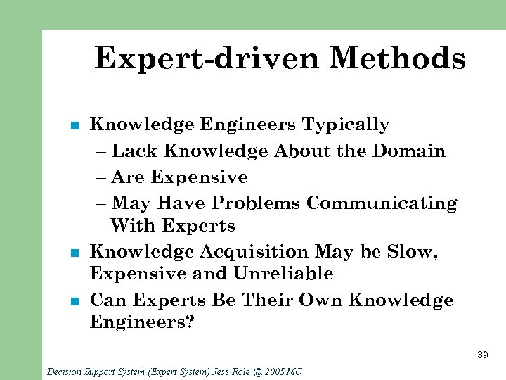 Expert-driven Methods n n n Knowledge Engineers Typically – Lack Knowledge About the Domain