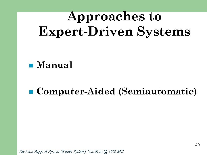 Approaches to Expert-Driven Systems n Manual n Computer-Aided (Semiautomatic) 40