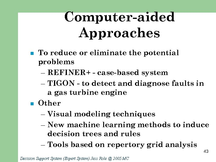 Computer-aided Approaches n n To reduce or eliminate the potential problems – REFINER+ -
