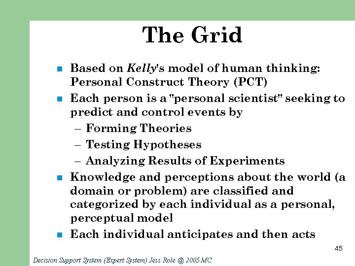 The Grid n n Based on Kelly's model of human thinking: Personal Construct Theory