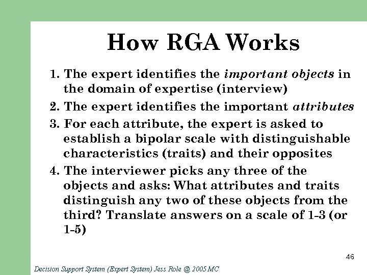 How RGA Works 1. The expert identifies the important objects in the domain of
