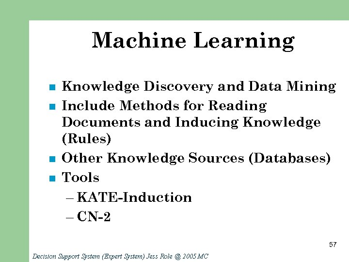 Machine Learning n n Knowledge Discovery and Data Mining Include Methods for Reading Documents