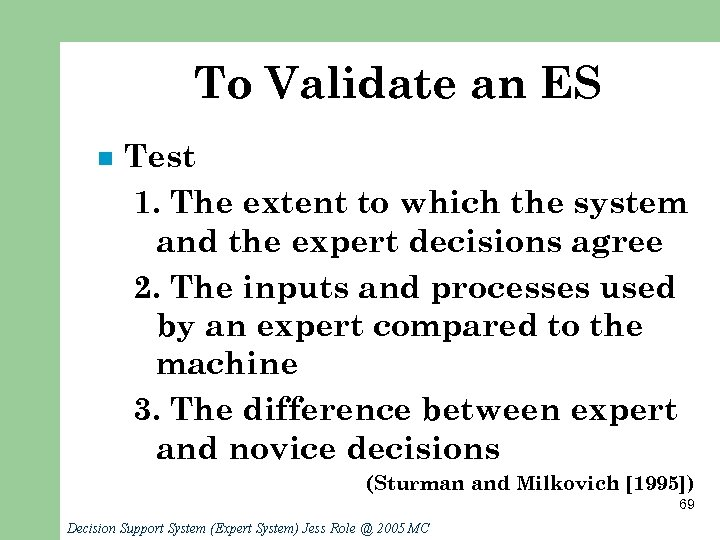 To Validate an ES n Test 1. The extent to which the system and