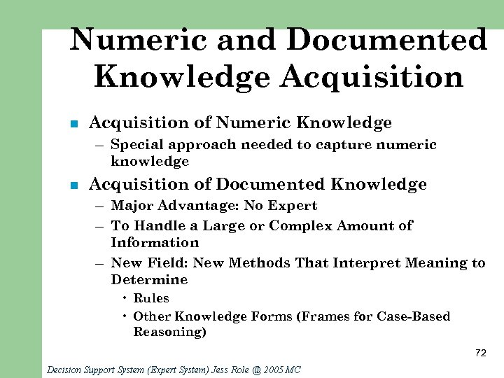 Numeric and Documented Knowledge Acquisition n Acquisition of Numeric Knowledge – Special approach needed