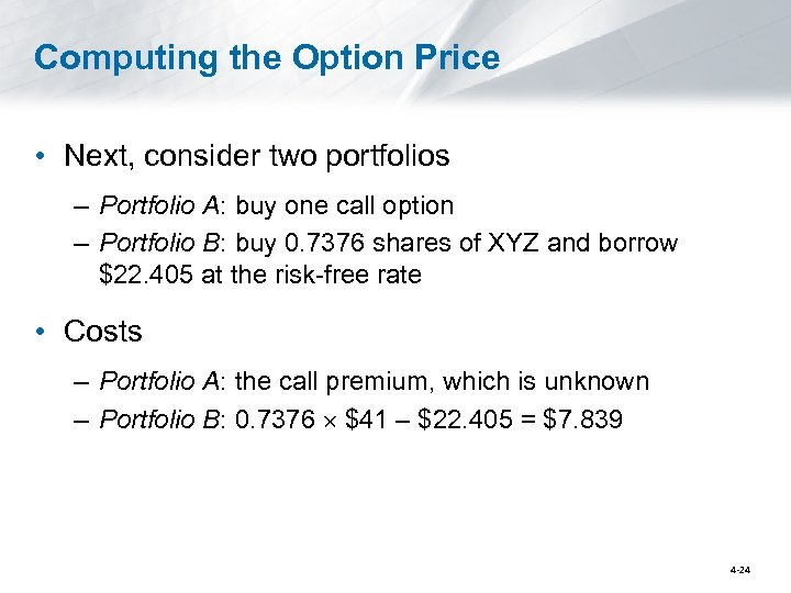 Computing the Option Price • Next, consider two portfolios – Portfolio A: buy one