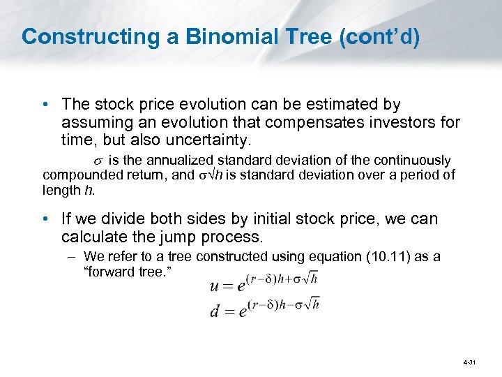 Constructing a Binomial Tree (cont'd) • The stock price evolution can be estimated by