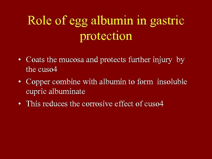 Role of egg albumin in gastric protection • Coats the mucosa and protects further