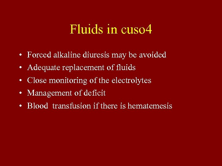 Fluids in cuso 4 • • • Forced alkaline diuresis may be avoided Adequate
