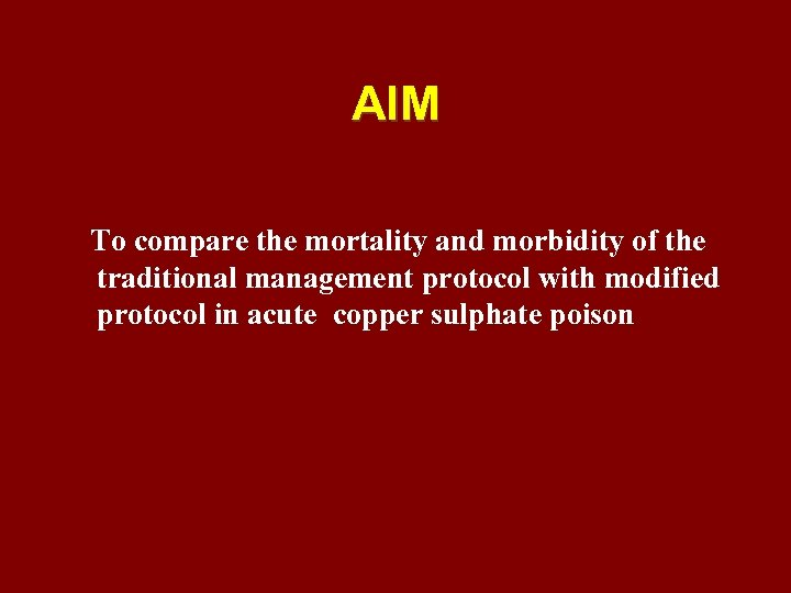 AIM To compare the mortality and morbidity of the traditional management protocol with modified