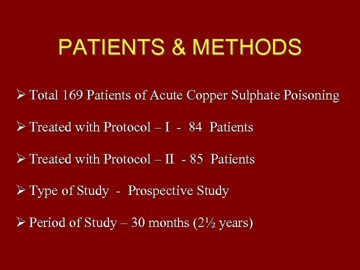 PATIENTS & METHODS Total 169 Patients of Acute Copper Sulphate Poisoning Treated with Protocol