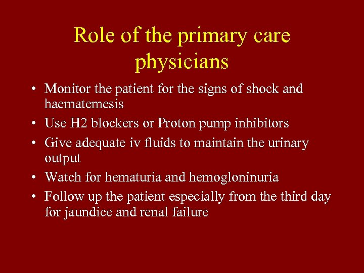 Role of the primary care physicians • Monitor the patient for the signs of