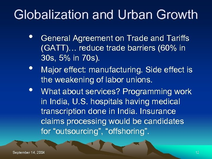 Globalization and Urban Growth • • • General Agreement on Trade and Tariffs (GATT)…