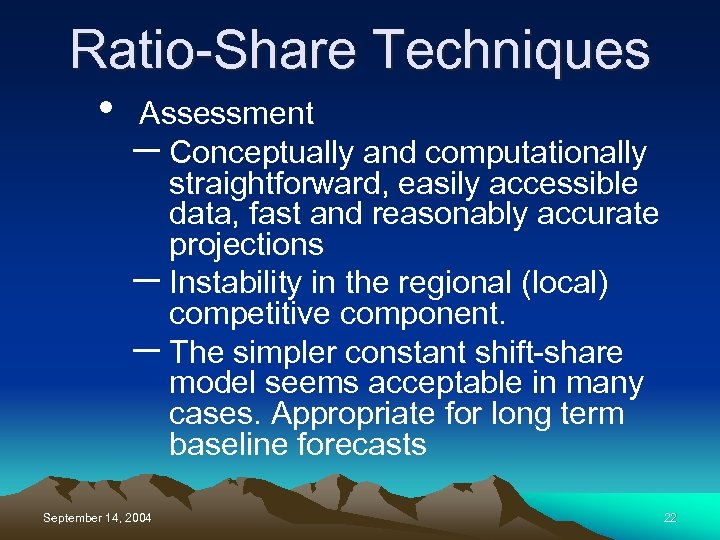 Ratio-Share Techniques • Assessment – Conceptually and computationally straightforward, easily accessible data, fast and