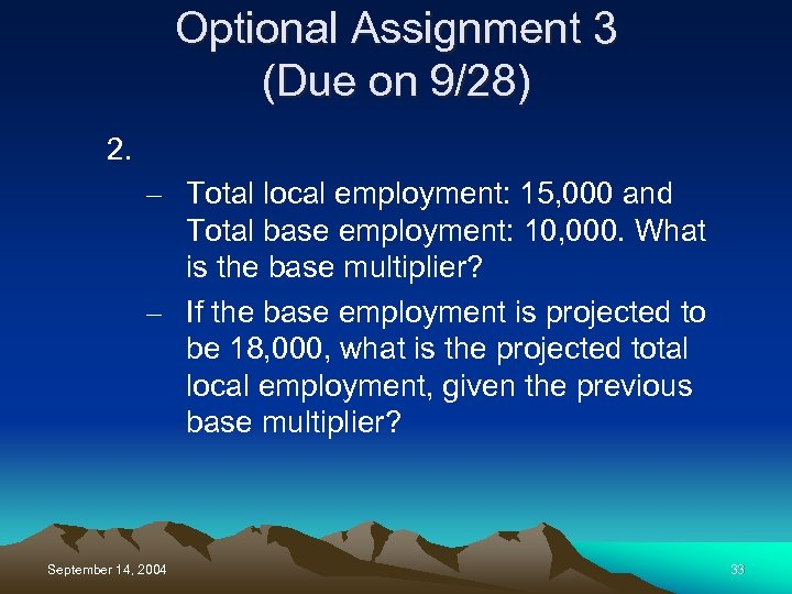Optional Assignment 3 (Due on 9/28) 2. – Total local employment: 15, 000 and