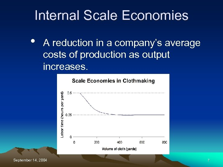 Internal Scale Economies • A reduction in a company's average costs of production as