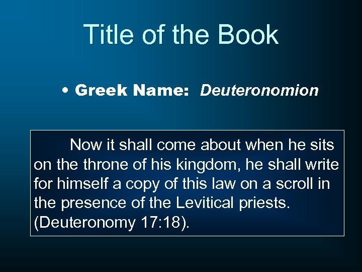 Title of the Book • Greek Name: Deuteronomion Now it shall come about when