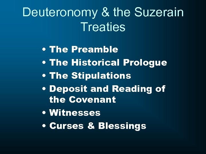 Deuteronomy & the Suzerain Treaties • The Preamble • The Historical Prologue • The