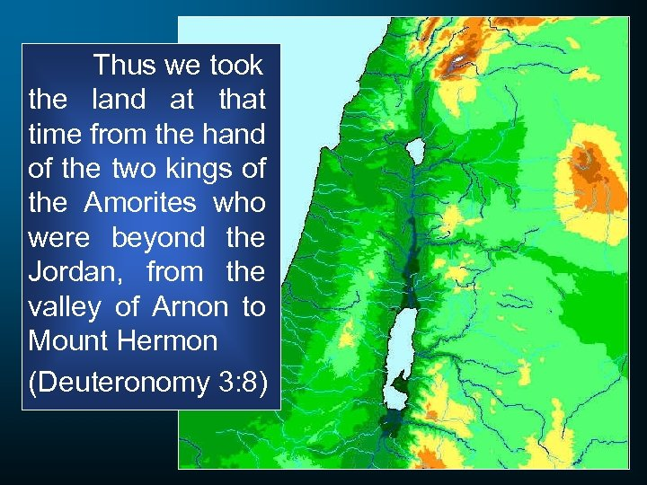 Thus we took the land at that time from the hand of the two