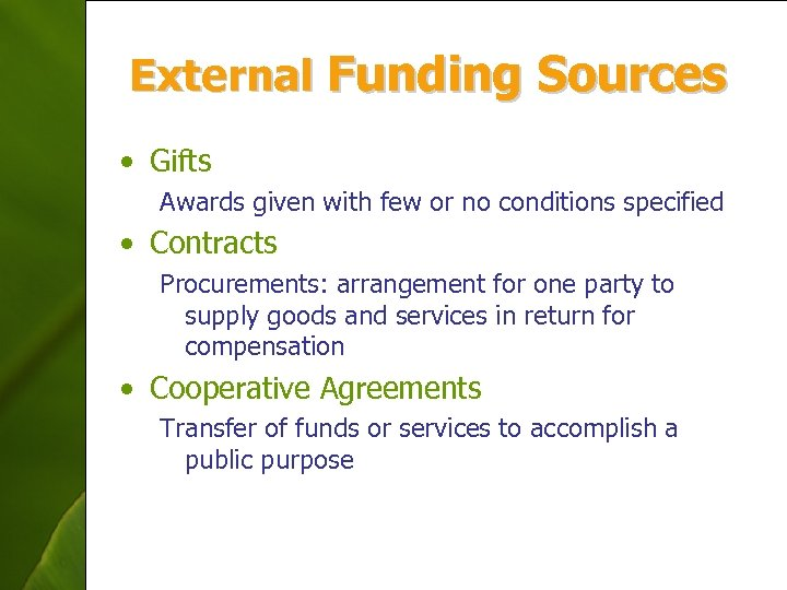 External Funding Sources • Gifts Awards given with few or no conditions specified •