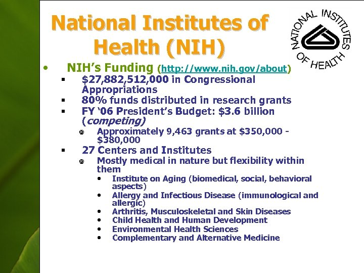 National Institutes of Health (NIH) • § § § NIH's Funding (http: //www. nih.