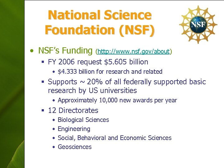 National Science Foundation (NSF) • NSF's Funding (http: //www. nsf. gov/about) § FY 2006