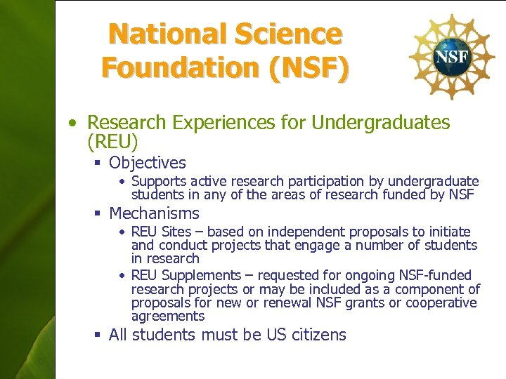 National Science Foundation (NSF) • Research Experiences for Undergraduates (REU) § Objectives • Supports