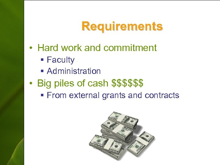 Requirements • Hard work and commitment § Faculty § Administration • Big piles of