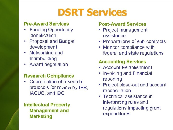 DSRT Services Pre-Award Services • Funding Opportunity identification • Proposal and Budget development •