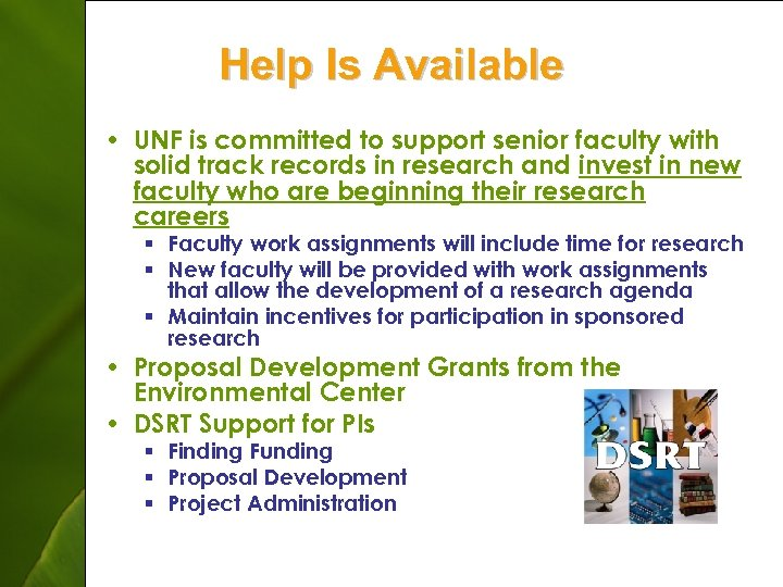 Help Is Available • UNF is committed to support senior faculty with solid track