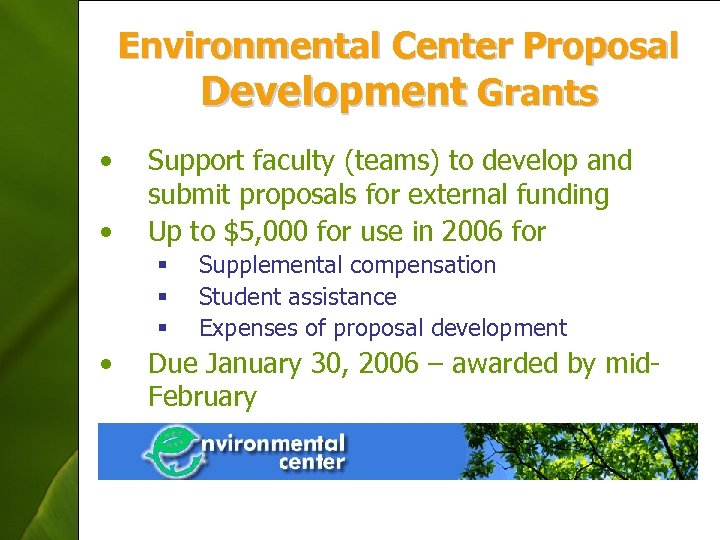 Environmental Center Proposal Development Grants • • Support faculty (teams) to develop and submit