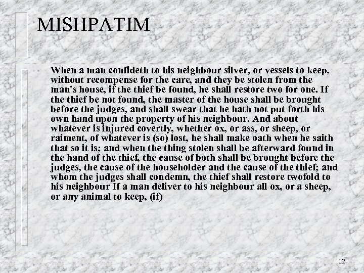 MISHPATIM • When a man confideth to his neighbour silver, or vessels to keep,
