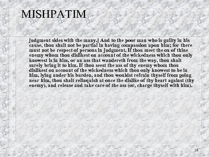 MISHPATIM • judgment sides with the many. ] And to the poor man who