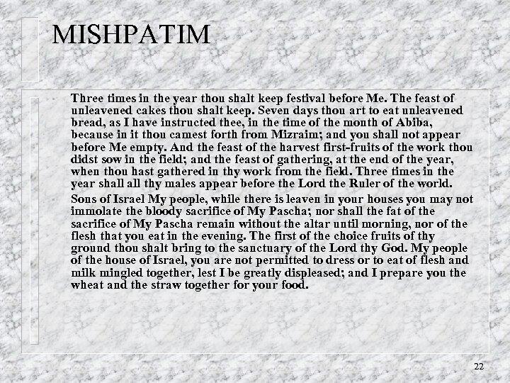 MISHPATIM • • Three times in the year thou shalt keep festival before Me.