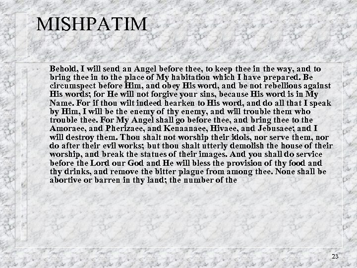 MISHPATIM • Behold, I will send an Angel before thee, to keep thee in
