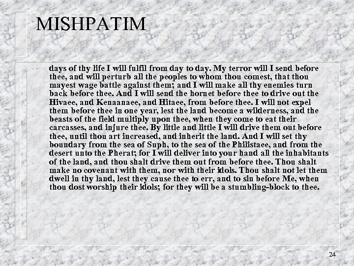 MISHPATIM • days of thy life I will fulfil from day to day. My