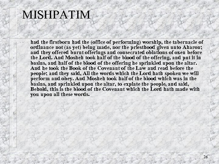 MISHPATIM • had the firstborn had the (office of performing) worship, the tabernacle of
