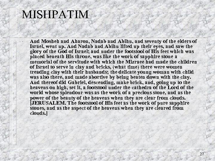 MISHPATIM • And Mosheh and Aharon, Nadab and Abihu, and seventy of the elders