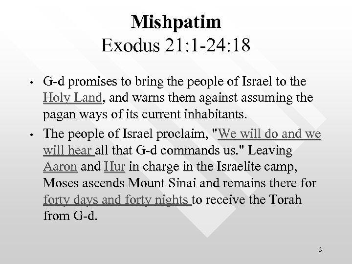Mishpatim Exodus 21: 1 24: 18 • • G d promises to bring the
