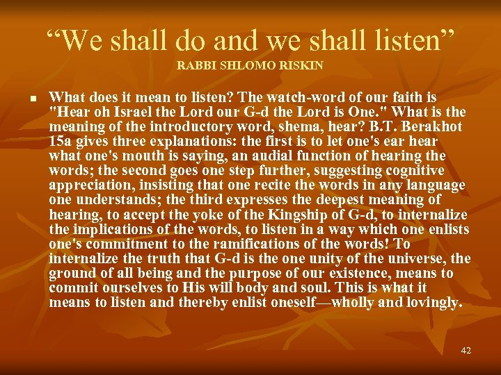 """We shall do and we shall listen"" RABBI SHLOMO RISKIN n What does it"