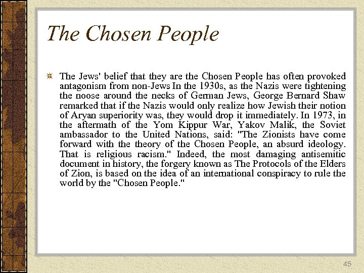 The Chosen People The Jews' belief that they are the Chosen People has often