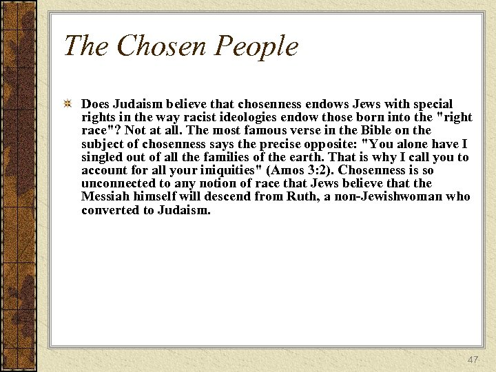 The Chosen People Does Judaism believe that chosenness endows Jews with special rights in