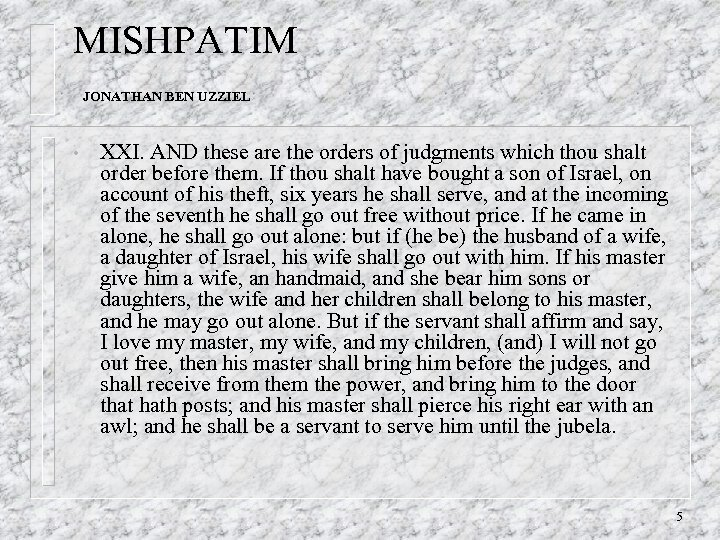 MISHPATIM JONATHAN BEN UZZIEL • XXI. AND these are the orders of judgments which